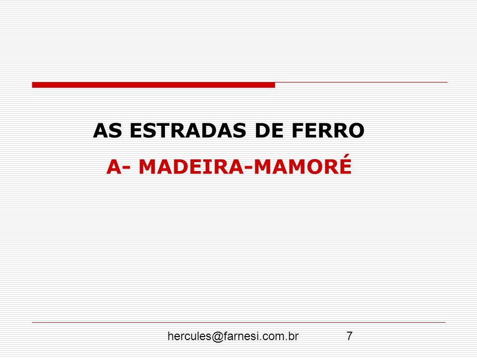 AS ESTRADAS DE FERRO A- MADEIRA-MAMORÉ