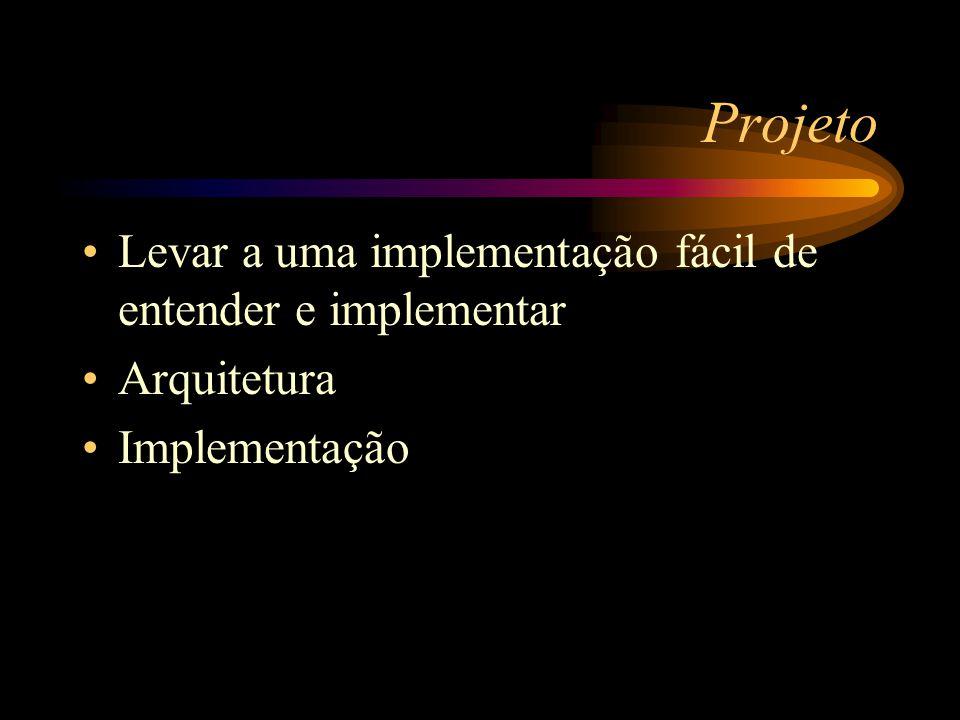 Projeto Levar a uma implementação fácil de entender e implementar