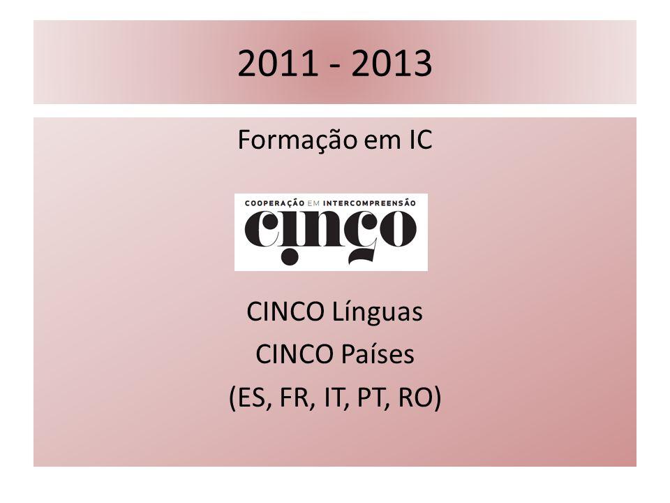 2011 - 2013 Formação em IC CINCO Línguas CINCO Países