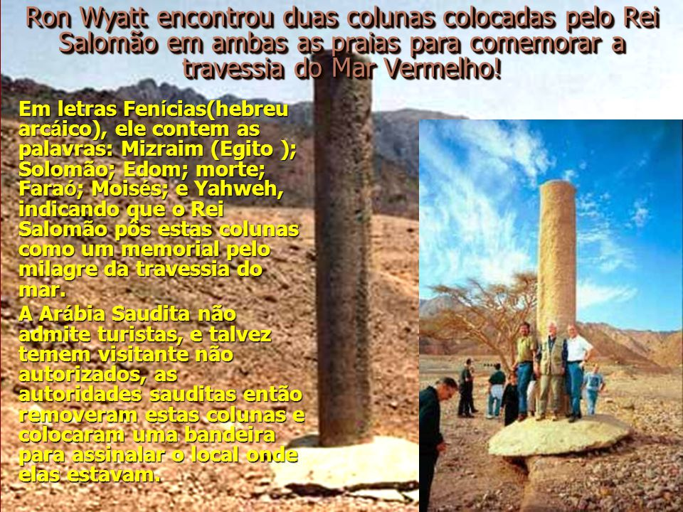 Ron Wyatt encontrou duas colunas colocadas pelo Rei Salomão em ambas as praias para comemorar a travessia do Mar Vermelho!