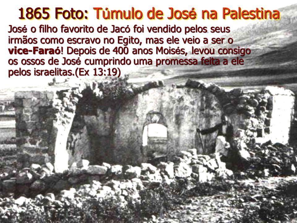 1865 Foto: Túmulo de José na Palestina
