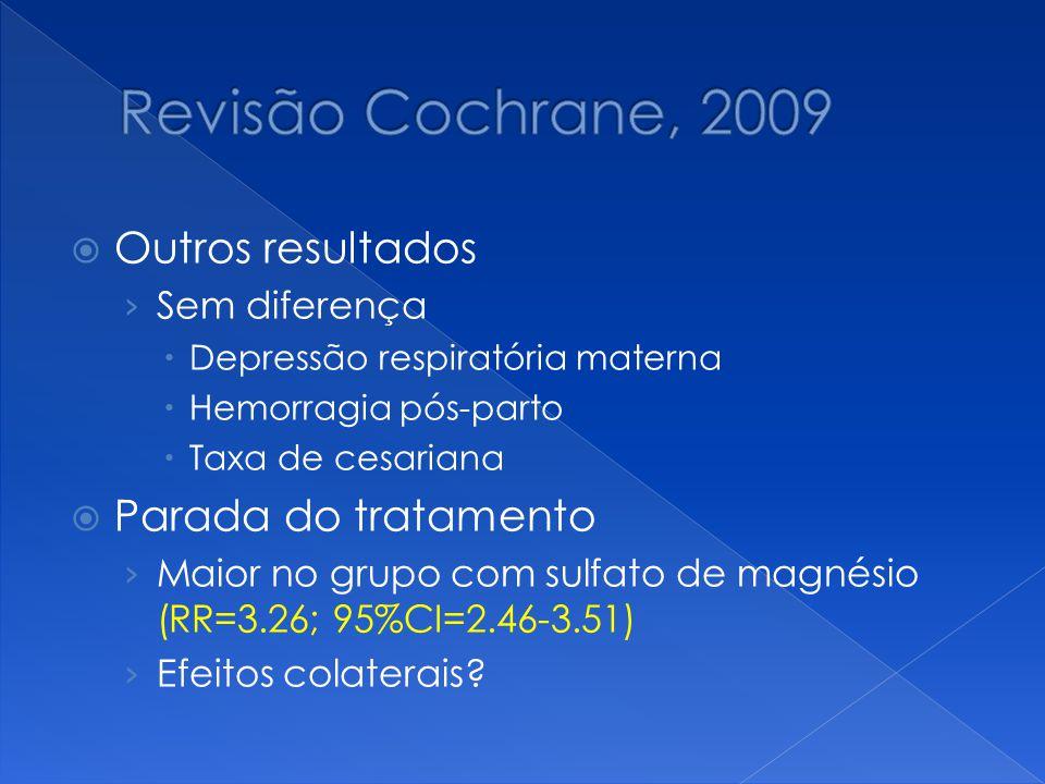 Revisão Cochrane, 2009 Outros resultados Parada do tratamento