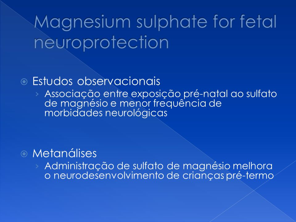 Magnesium sulphate for fetal neuroprotection