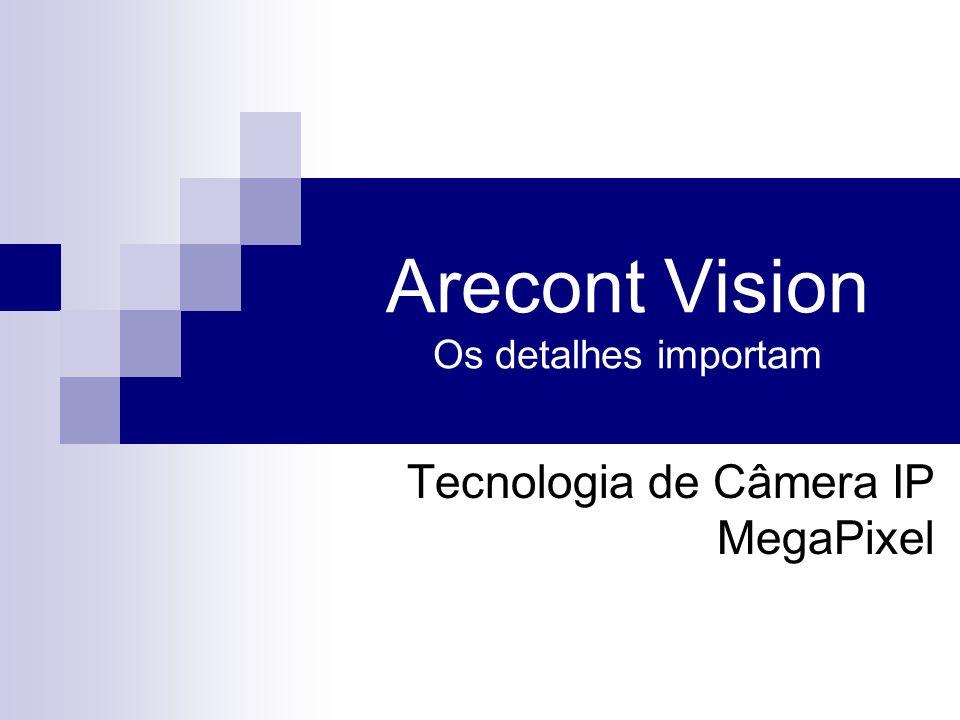 Arecont Vision Os detalhes importam