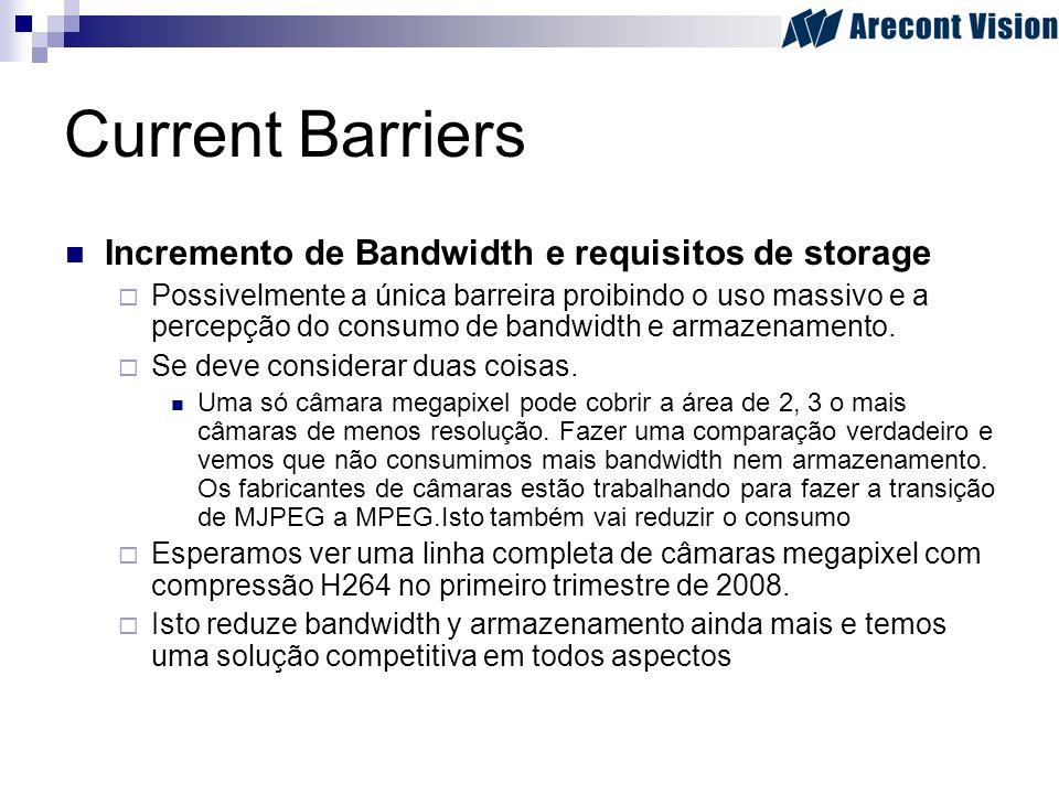 Current Barriers Incremento de Bandwidth e requisitos de storage