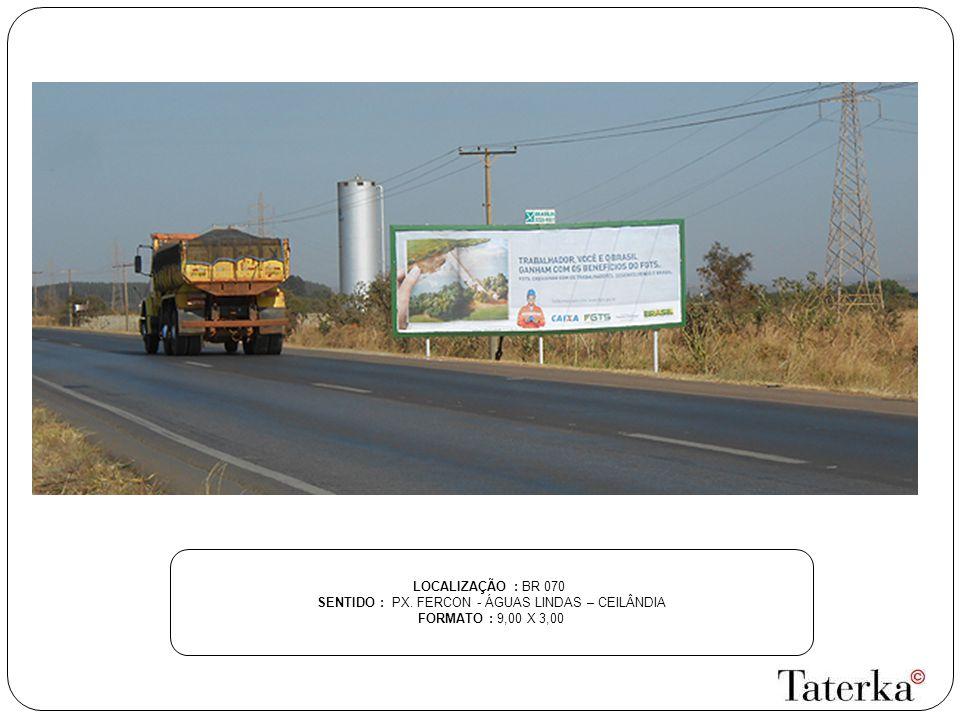 SENTIDO : PX. FERCON - ÁGUAS LINDAS – CEILÂNDIA