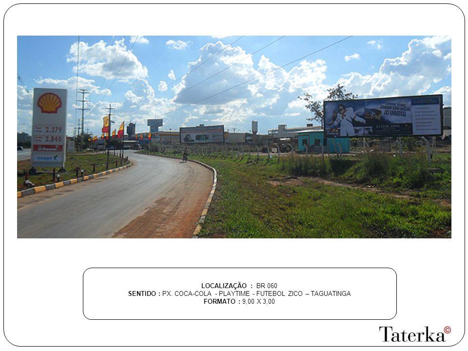 SENTIDO : PX. COCA-COLA - PLAYTIME - FUTEBOL ZICO – TAGUATINGA