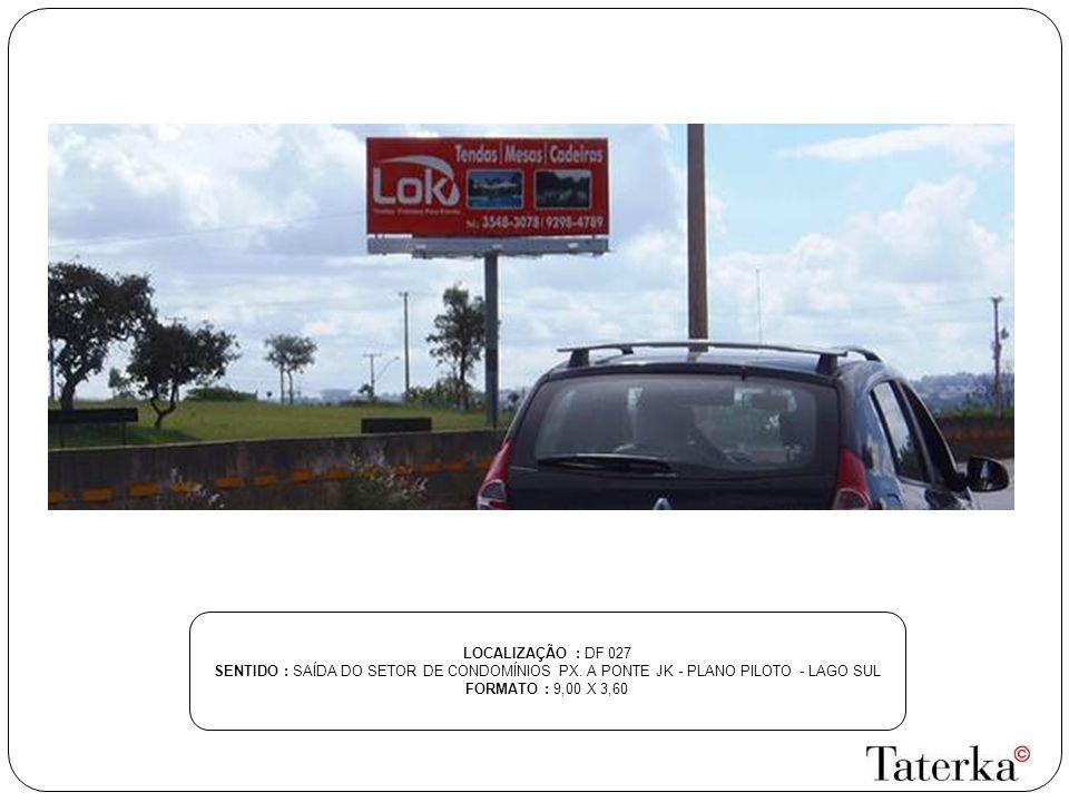 LOCALIZAÇÃO : DF 027 SENTIDO : SAÍDA DO SETOR DE CONDOMÍNIOS PX. A PONTE JK - PLANO PILOTO - LAGO SUL.