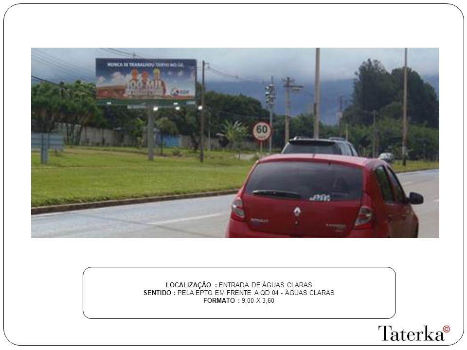 LOCALIZAÇÃO : ENTRADA DE ÁGUAS CLARAS