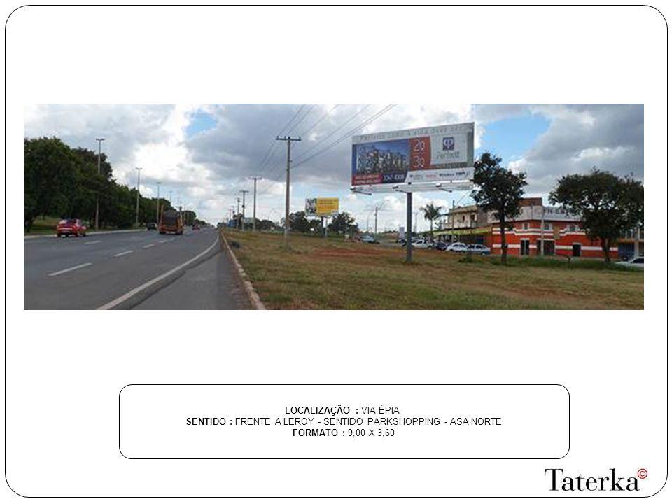 SENTIDO : FRENTE A LEROY - SENTIDO PARKSHOPPING - ASA NORTE
