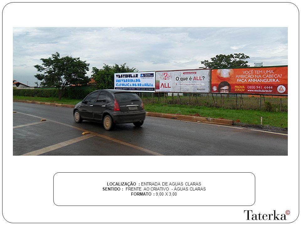 LOCALIZAÇÃO : ENTRADA DE AGUAS CLARAS
