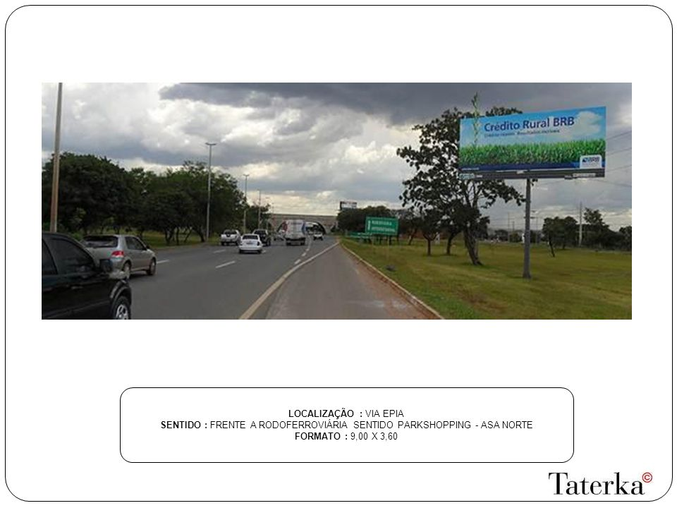 SENTIDO : FRENTE A RODOFERROVIÁRIA SENTIDO PARKSHOPPING - ASA NORTE