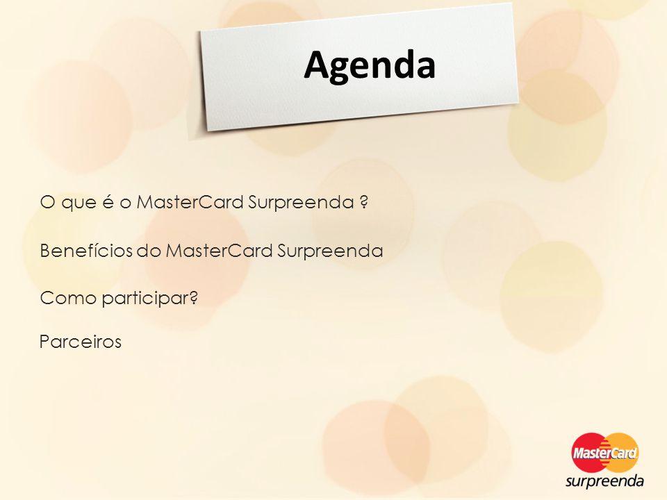 Agenda O que é o MasterCard Surpreenda