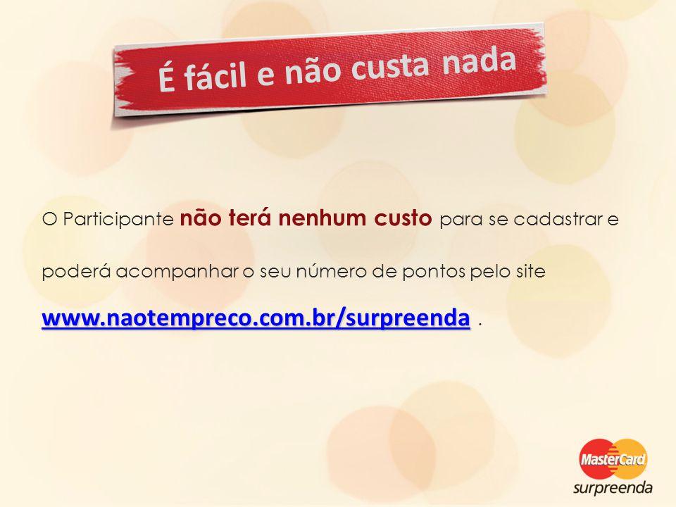 É fácil e não custa nada www.naotempreco.com.br/surpreenda .