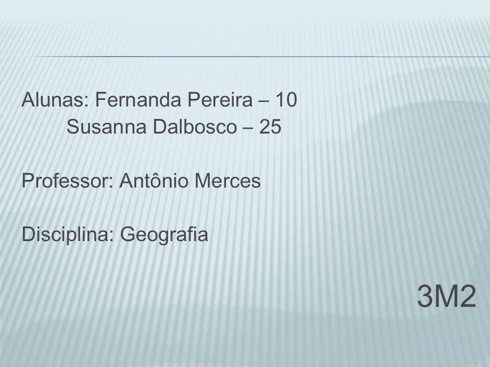 3M2 Alunas: Fernanda Pereira – 10 Susanna Dalbosco – 25