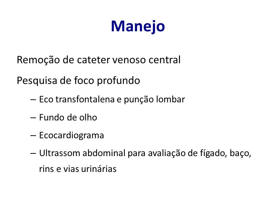Manejo Remoção de cateter venoso central Pesquisa de foco profundo