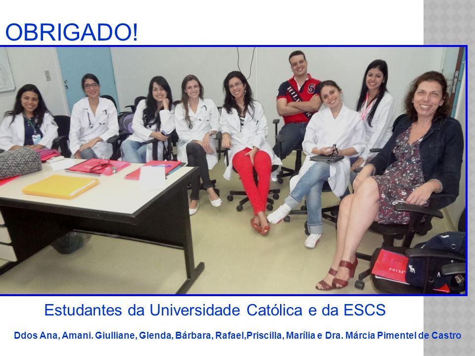 OBRIGADO! Estudantes da Universidade Católica e da ESCS