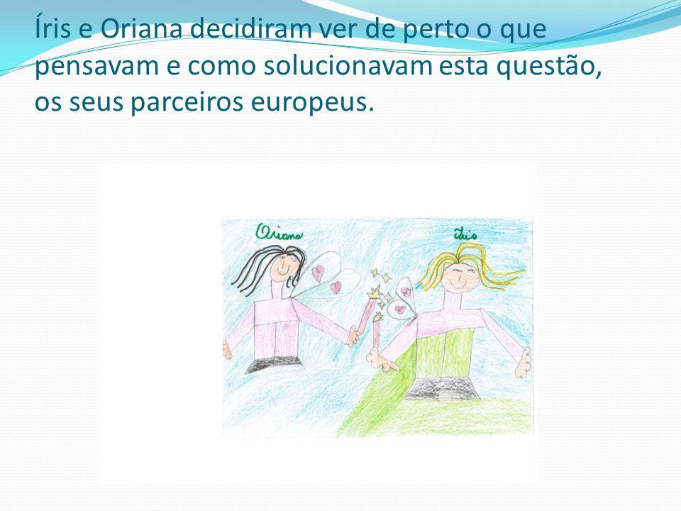 Íris e Oriana decidiram ver de perto o que pensavam e como solucionavam esta questão, os seus parceiros europeus.