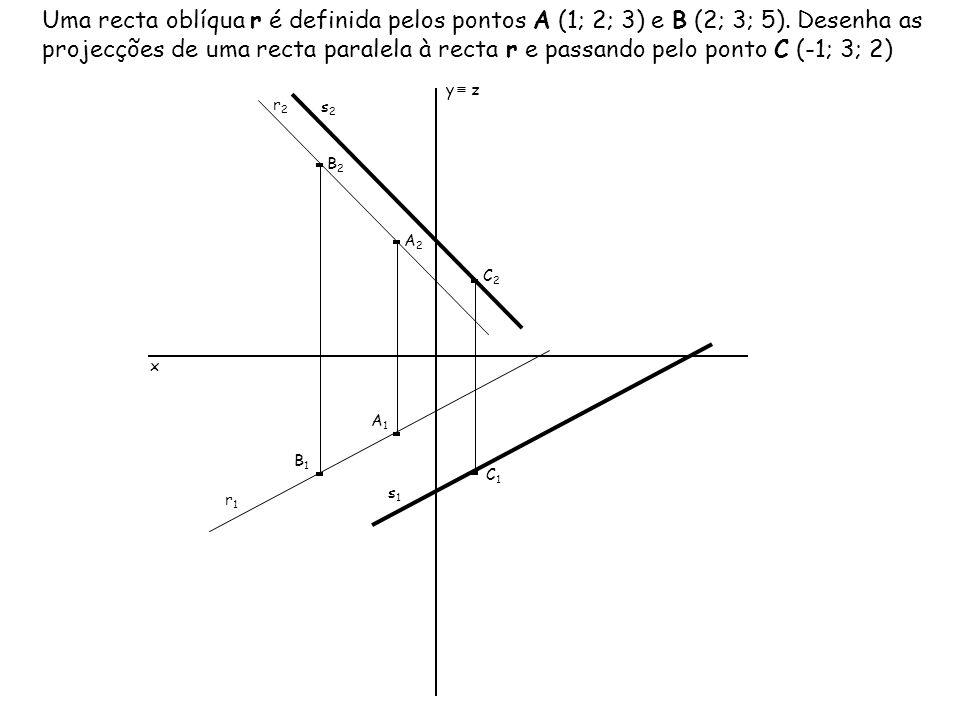 Uma recta oblíqua r é definida pelos pontos A (1; 2; 3) e B (2; 3; 5)