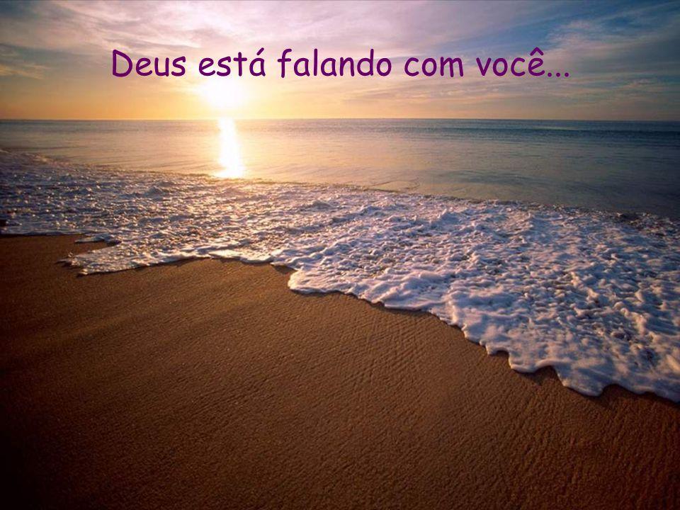 Deus está falando com você...