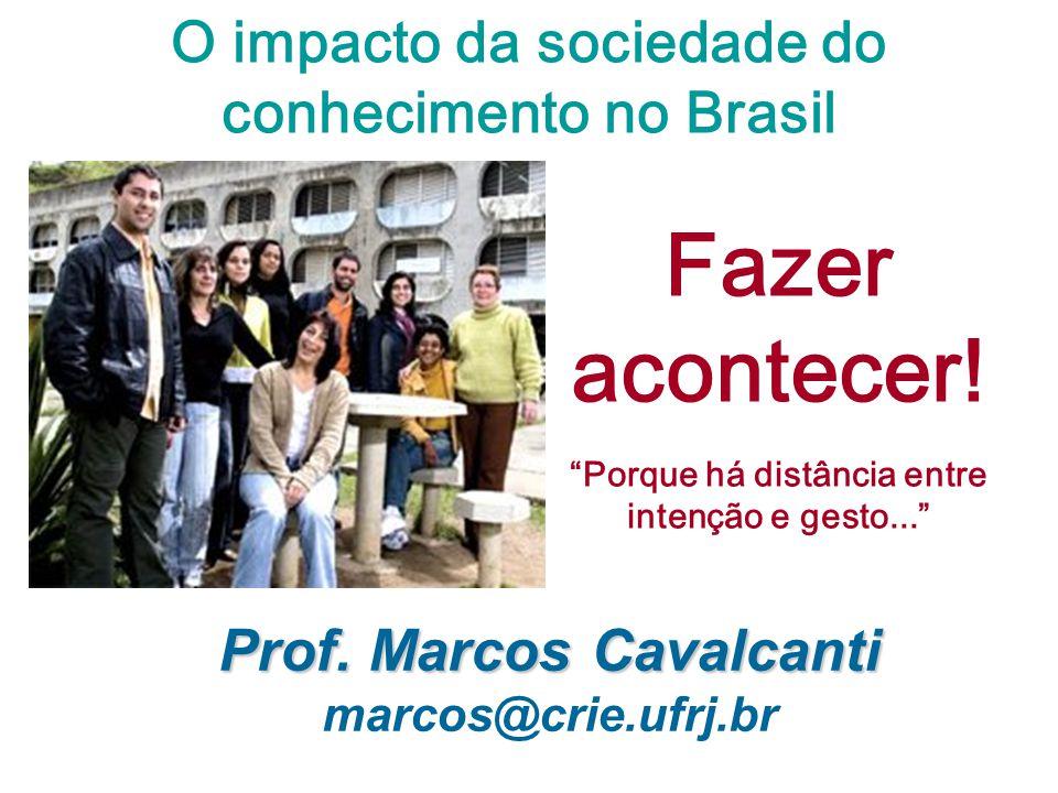Fazer acontecer! O impacto da sociedade do conhecimento no Brasil