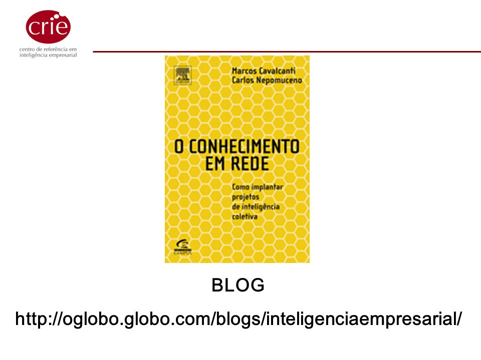 BLOG http://oglobo.globo.com/blogs/inteligenciaempresarial/