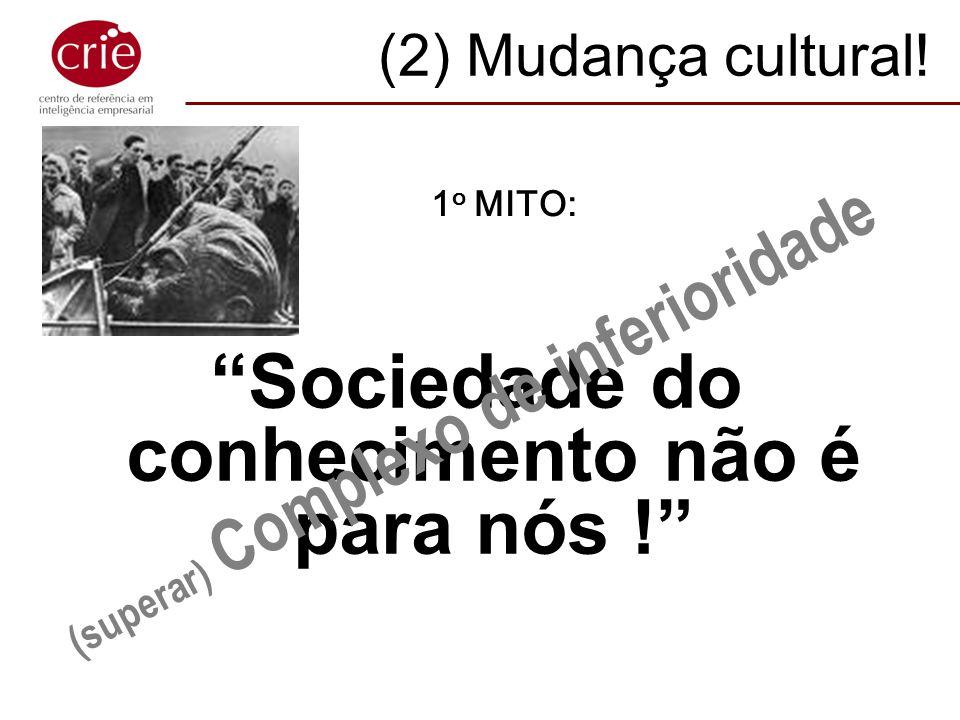 Sociedade do conhecimento não é para nós !