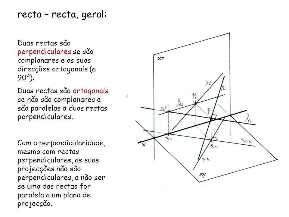recta – recta, geral:Duas rectas são perpendiculares se são complanares e as suas direcções ortogonais (a 90º).