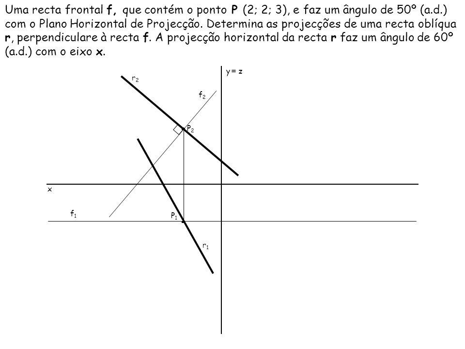 Uma recta frontal f, que contém o ponto P (2; 2; 3), e faz um ângulo de 50º (a.d.) com o Plano Horizontal de Projecção. Determina as projecções de uma recta oblíqua r, perpendiculare à recta f. A projecção horizontal da recta r faz um ângulo de 60º (a.d.) com o eixo x.