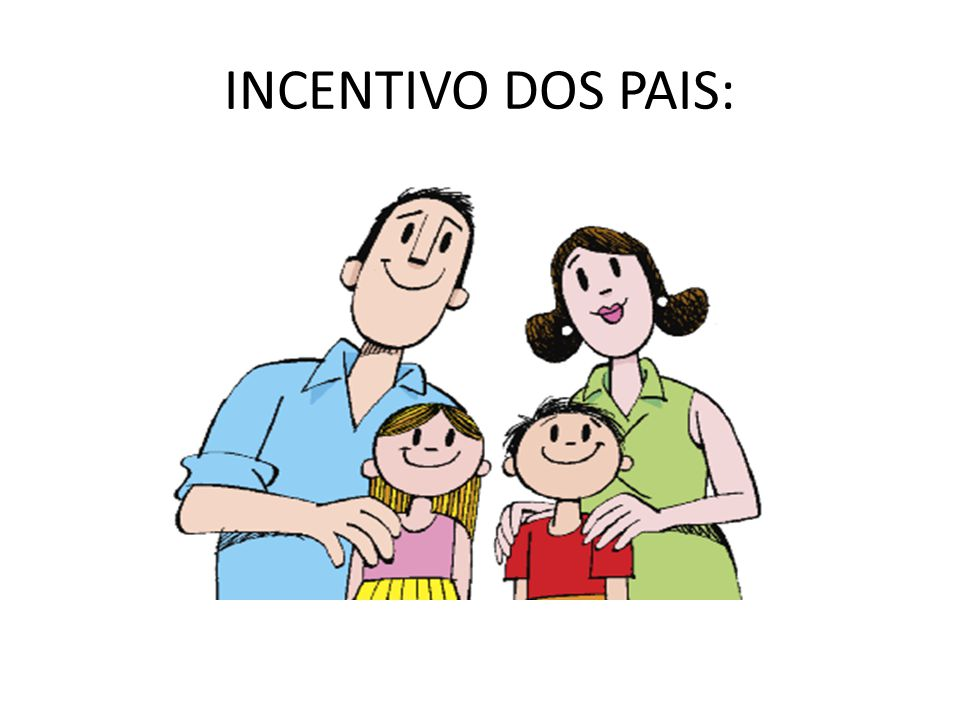 INCENTIVO DOS PAIS: