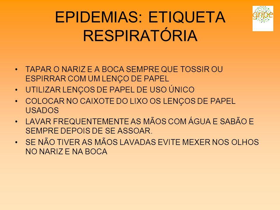 EPIDEMIAS: ETIQUETA RESPIRATÓRIA