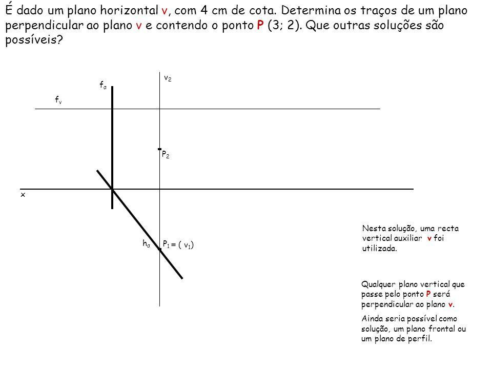 É dado um plano horizontal ν, com 4 cm de cota
