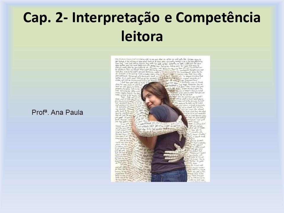 Cap. 2- Interpretação e Competência leitora