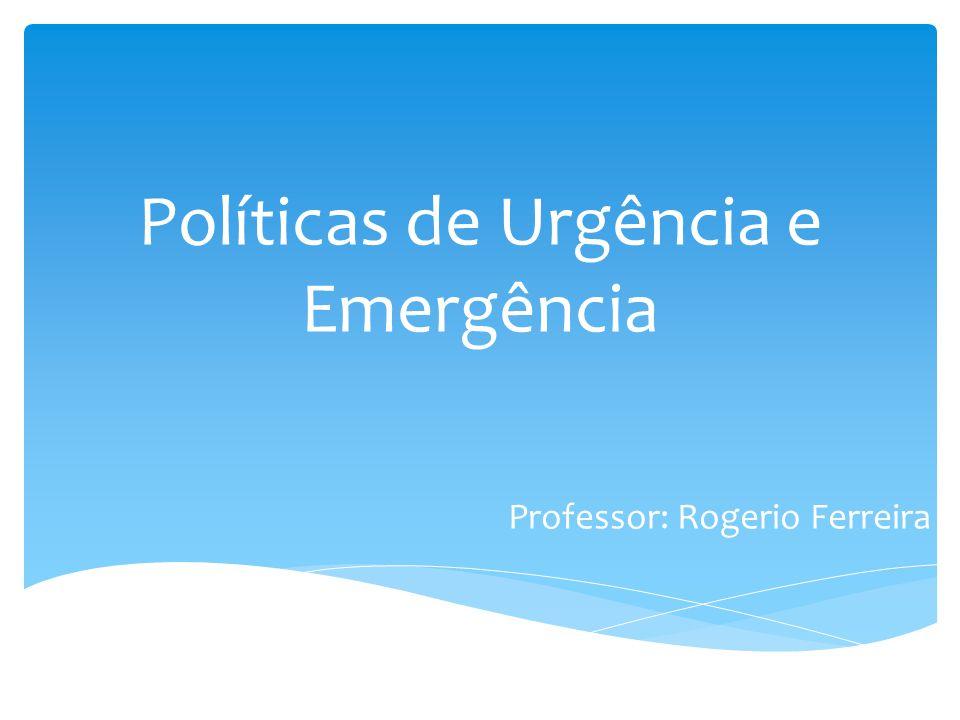 Políticas de Urgência e Emergência