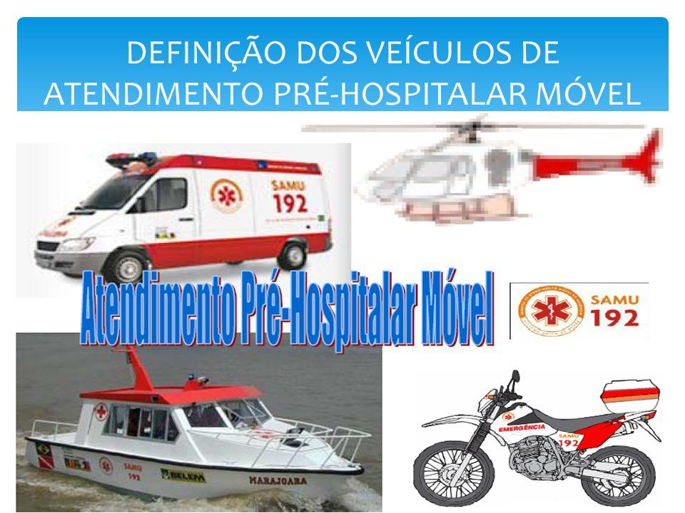 DEFINIÇÃO DOS VEÍCULOS DE ATENDIMENTO PRÉ-HOSPITALAR MÓVEL