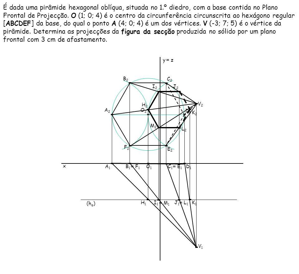 É dada uma pirâmide hexagonal oblíqua, situada no 1