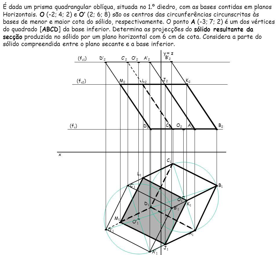 É dada um prisma quadrangular oblíqua, situada no 1