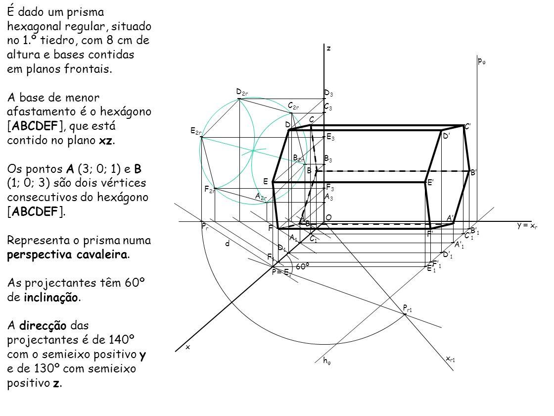 Representa o prisma numa perspectiva cavaleira.