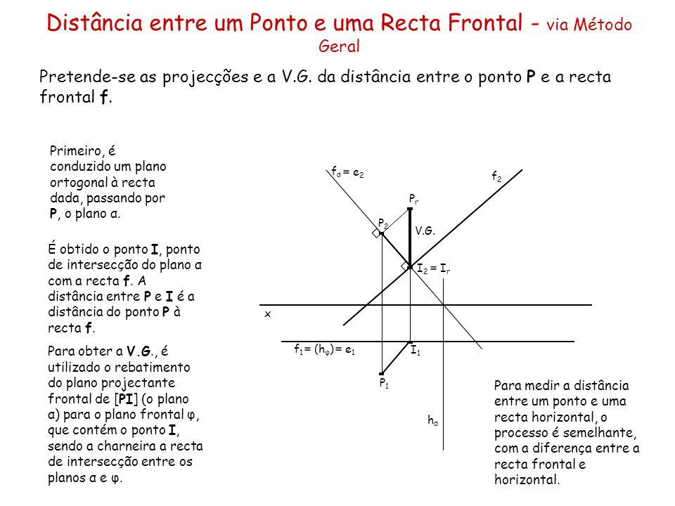 Distância entre um Ponto e uma Recta Frontal - via Método Geral