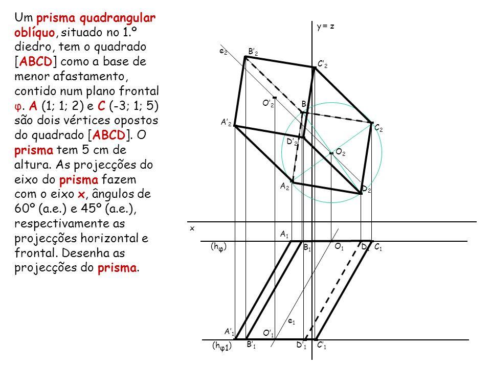 Um prisma quadrangular oblíquo, situado no 1