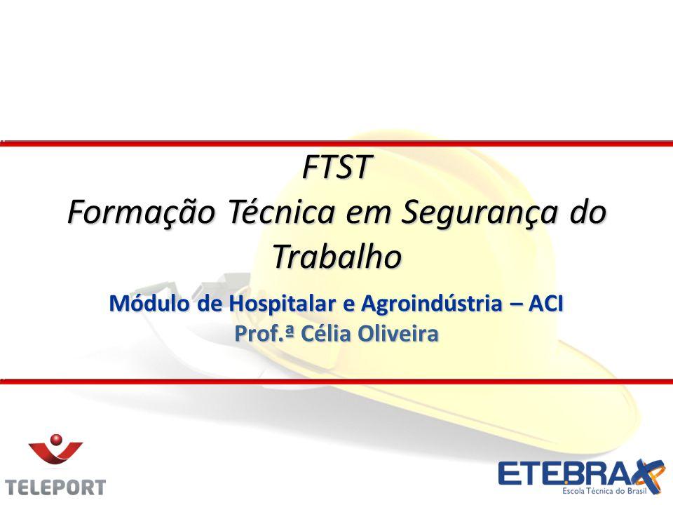 Módulo de Hospitalar e Agroindústria – ACI Prof.ª Célia Oliveira