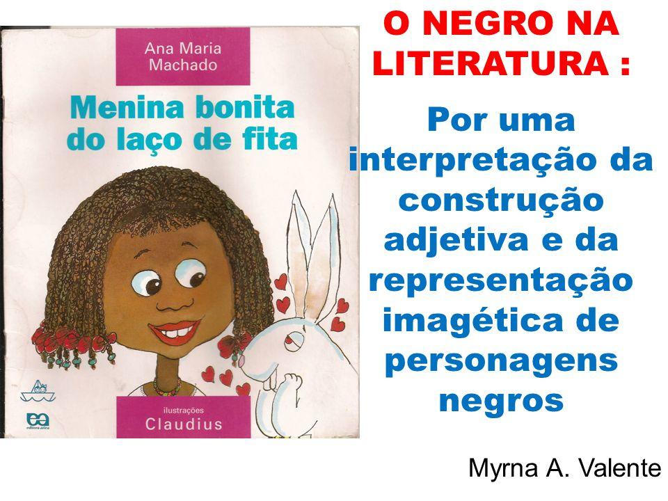 O NEGRO NA LITERATURA : Por uma interpretação da construção adjetiva e da representação imagética de personagens negros.