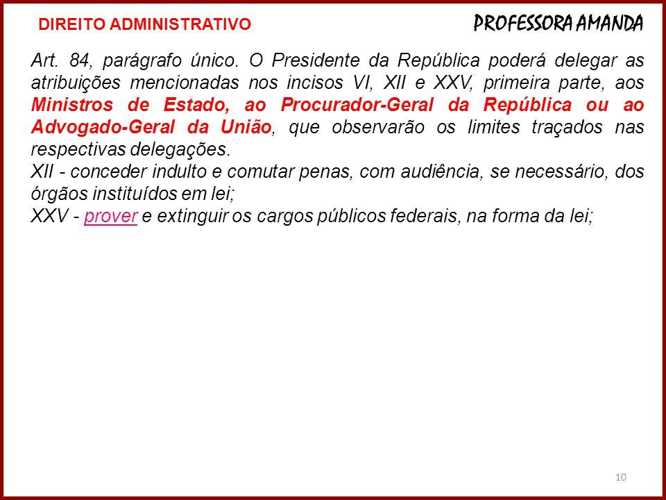 XXV - prover e extinguir os cargos públicos federais, na forma da lei;