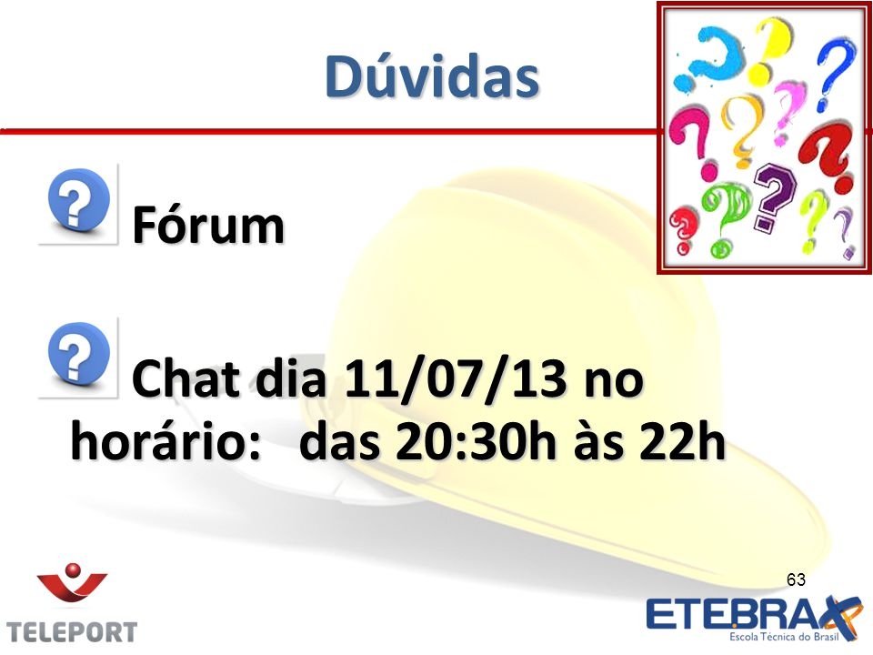 Dúvidas Fórum Chat dia 11/07/13 no horário: das 20:30h às 22h