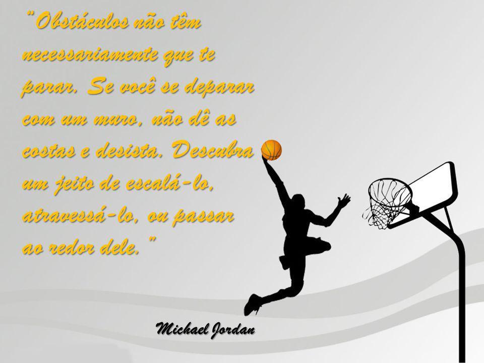 Obstáculos não têm necessariamente que te parar