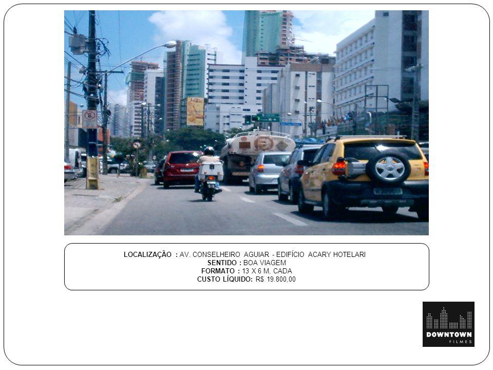 LOCALIZAÇÃO : AV. CONSELHEIRO AGUIAR - EDIFÍCIO ACARY HOTELARI