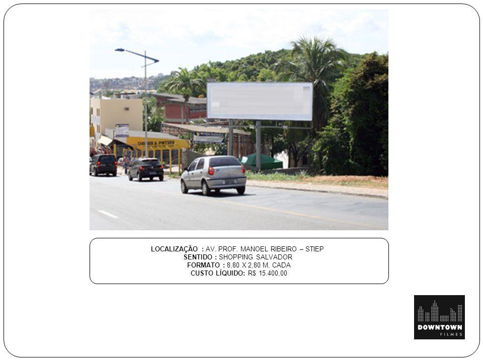 LOCALIZAÇÃO : AV. PROF. MANOEL RIBEIRO – STIEP
