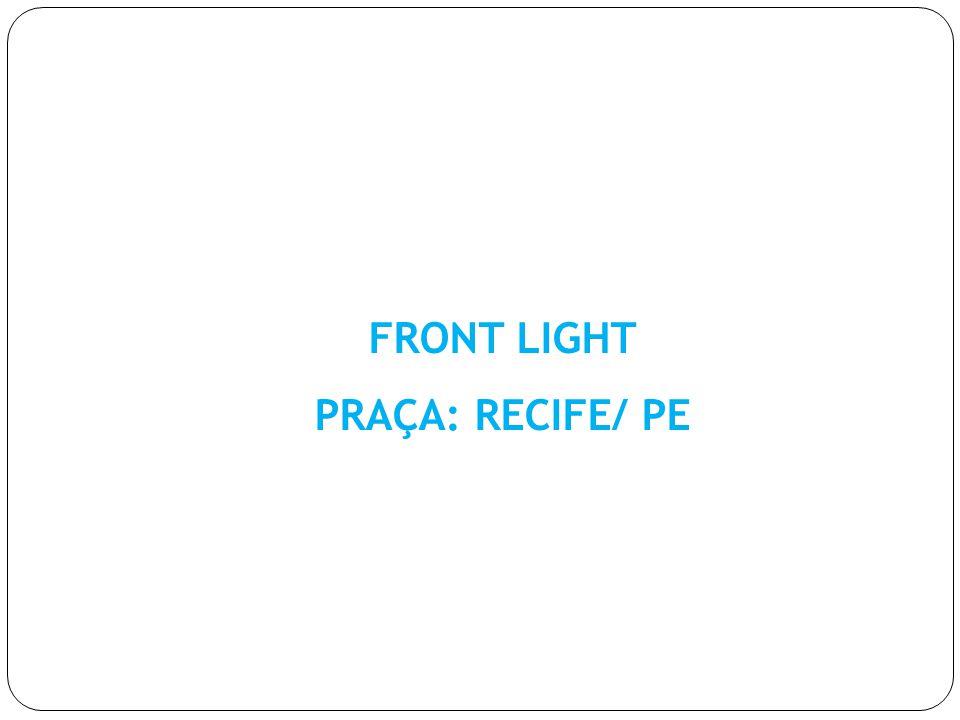 FRONT LIGHT PRAÇA: RECIFE/ PE