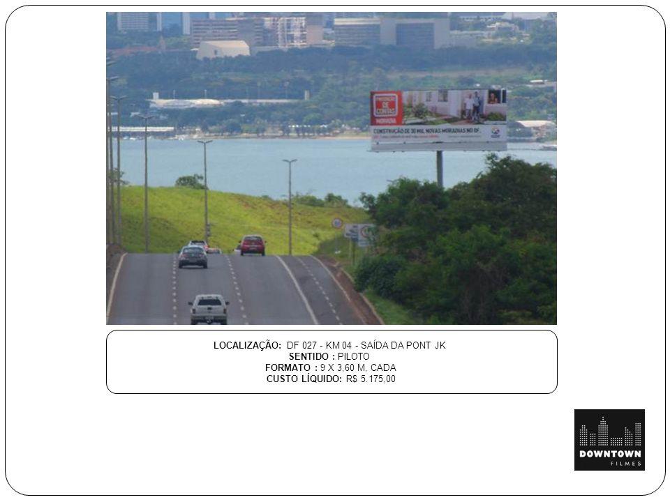 LOCALIZAÇÃO: DF 027 - KM 04 - SAÍDA DA PONT JK