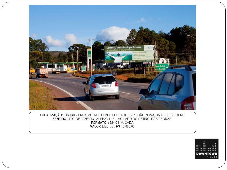 SENTIDO : RIO DE JANEIRO, ALPHAVILLE - AO LADO DO RETIRO DAS PEDRAS